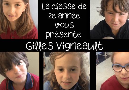 La classe de 2e année vous présente Gilles Vigneault